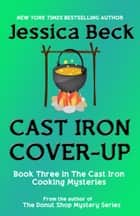 Cast Iron Cover-Up ebook by Jessica Beck