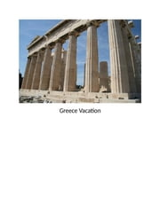 Greece Vacation ebook by Kobo.Web.Store.Products.Fields.ContributorFieldViewModel