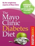 Mayo Clinic Diabetes Diet ebook by Donald Hensrud M.D.