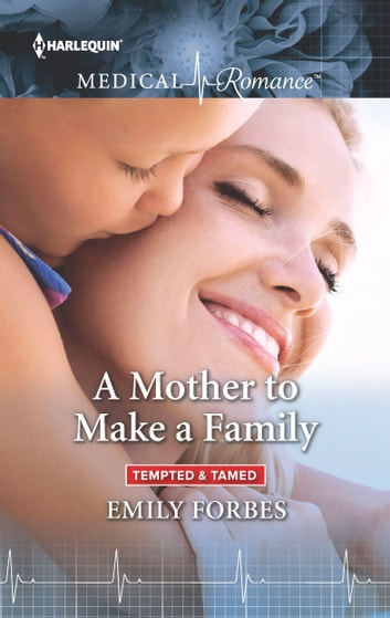 A Mother to Make a Family ebook by Emily Forbes