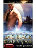 Never a Slave ebook by Jaid Black