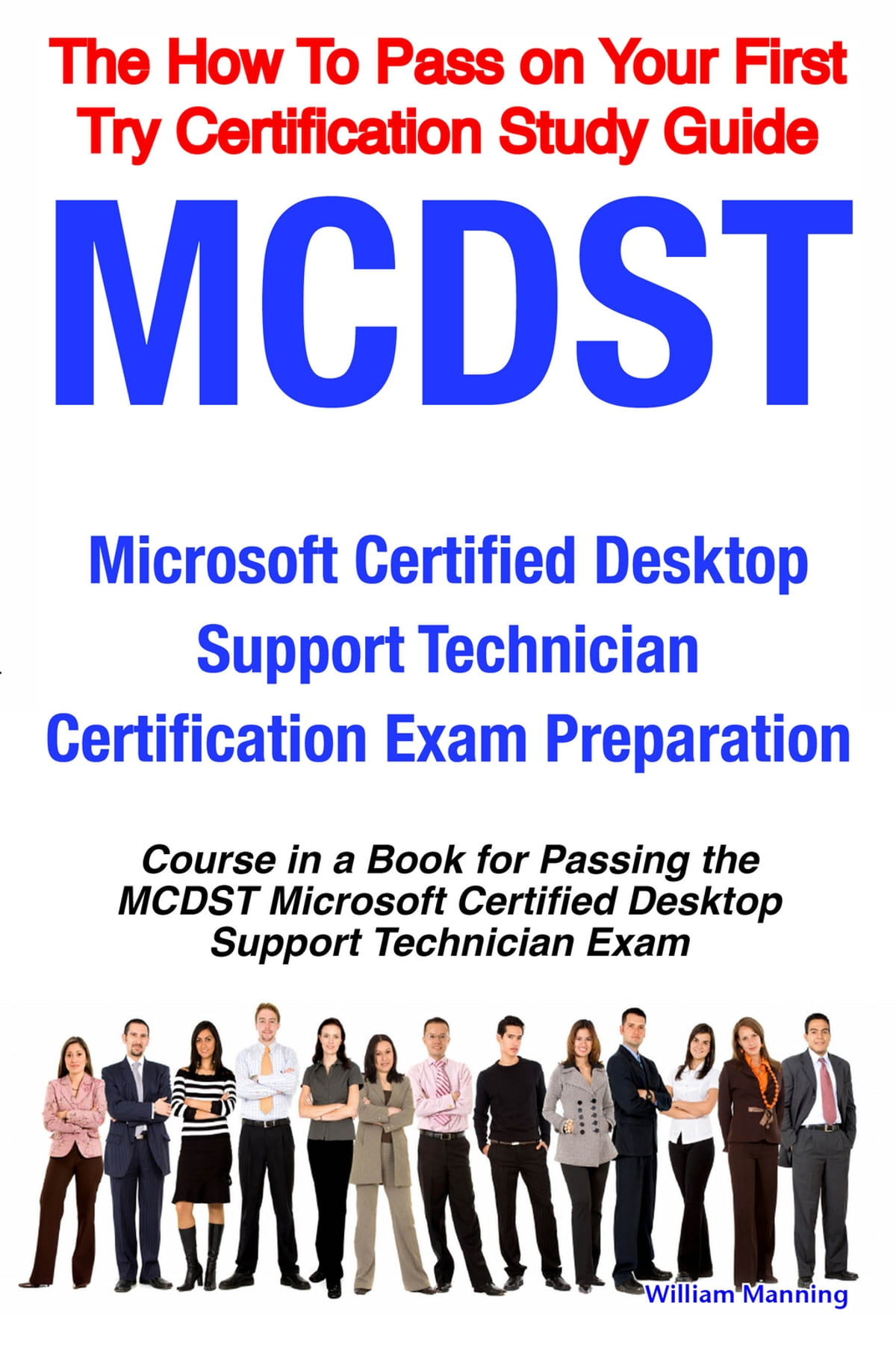 Mcdst Microsoft Certified Desktop Support Technician Certification