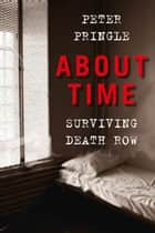 About Time - Surviving Ireland's Death Row ebook by Peter Pringle