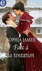 Face à la tentation ebook by Sophia James