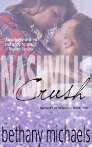 Nashville Crush - Nashville, #4 ebook by Bethany Michaels