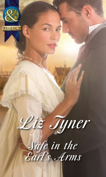 Safe In The Earl's Arms ebook by Liz Tyner