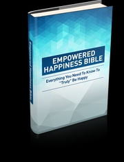 Empowered Happiness Bible ebook by Anonymous