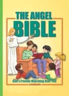 Angel Stories in the Bible ebook by Cecilie Olesen, Gustavo Mazali