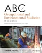 ABC of Occupational and Environmental Medicine ebook by David Snashall, Dipti Patel