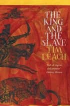The King and the Slave ebook by Tim Leach