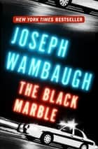 The Black Marble eBook by Joseph Wambaugh