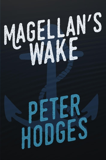 Magellan's Wake ebook by Peter Hodges