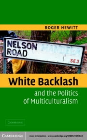 White Backlash and the Politics of Multiculturalism ebook by Hewitt, Roger