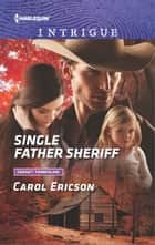 Single Father Sheriff 電子書 by Carol Ericson