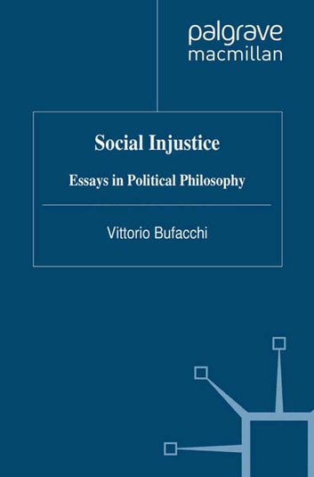 How To Learn English Essay Social Injustice  Essays In Political Philosophy Ebook By V Bufacchi Synthesis Essay Ideas also Term Paper Essay Social Injustice Ebook By V Bufacchi    Rakuten Kobo Student Life Essay In English