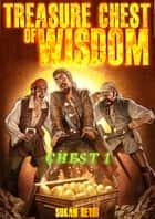 Treasure Chest of Wisdom - Treasure Chest Series, #1 ebook by Sukan Sethi