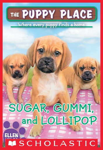 Sugar Gummi And Lollipop The Puppy Place 40 Ebook By Ellen Miles
