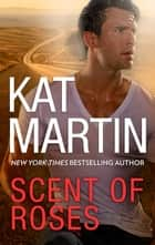 Scent Of Roses ebook by KAT MARTIN