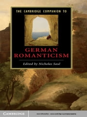 The Cambridge Companion to German Romanticism ebook by Professor Nicholas Saul