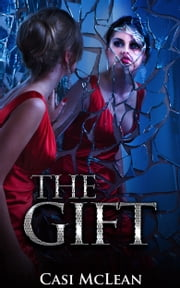 The Gift ebook by Casi Mclean