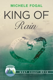 King of Rain ebook by Michele Fogal