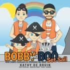 Bobby and Boo Set Sail - - and Learn Colours in Chinese as Well ebook by Kathy de Bruin, Pan Yanni