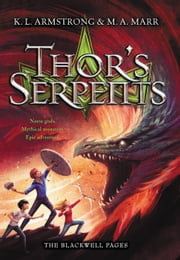 Thor's Serpents ebook by K. L. Armstrong,M. A. Marr