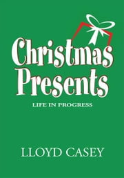 Christmas Presents ebook by Lloyd Casey