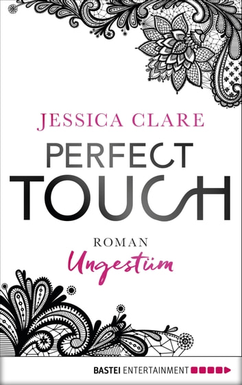 Perfect Touch - Ungestüm - Roman ebook by Jessica Clare