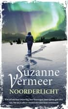 Noorderlicht ebook by Suzanne Vermeer