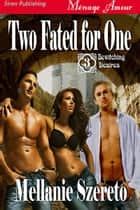Two Fated for One ebook by