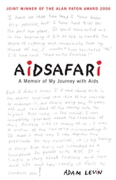Aidsafari - A Memoir of My Journey with Aids ebook by Adam Levin