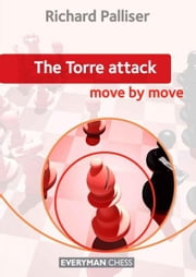 The Torre Attack:: Move by Move ebook by Richard Palliser