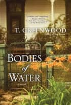 Bodies of Water ebook by T. Greenwood