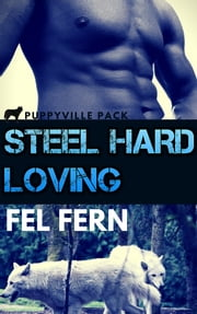 Steel Hard Loving ebook by Fel Fern
