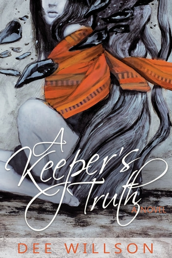 A Keeper's Truth ebook by Dee Willson