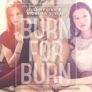 Burn for Burn audiobook by Jenny Han, Siobhan Vivian