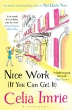 Nice Work (If You Can Get It) ebook by