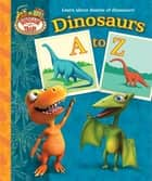 Dinosaurs A to Z (Dinosaur Train) ebook by Andrea Posner-Sanchez, Terry Izumi