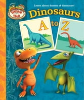 Dinosaurs A to Z (Dinosaur Train) ebook by Andrea Posner-Sanchez