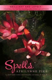 Spells ebook by Aprilynne Pike