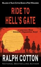 Ride to Hell's Gate ebook by Ralph Cotton