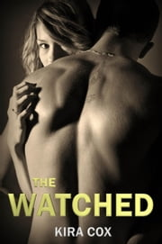 The Watched ebook by Kira Cox