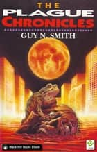The Plague Chronicles ebook by Guy N Smith