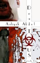 Dead To US: Episode 1 - Infected States Of America, #1 ebook by Aaliyah Abdul