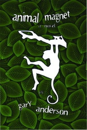 Animal Magnet ebook by Gary W Anderson