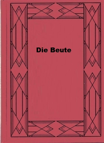 Die Beute ebook by Emile Zola