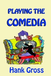 Playing the Comedia ebook by Hank Gross