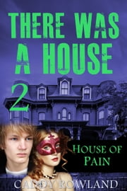 House of Pain ebook by Caddy Rowland