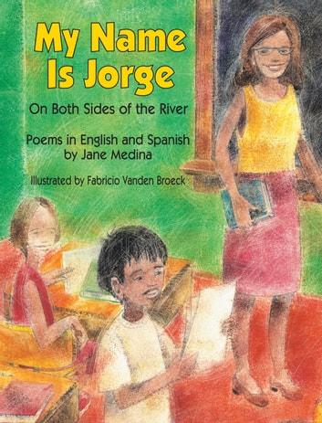 My Name is Jorge - On Both Sides of the River ebook by Jane Medina